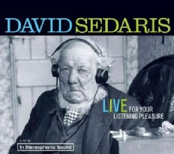 David Sedaris: Live for Your Listening Pleasure (CD-Audio)