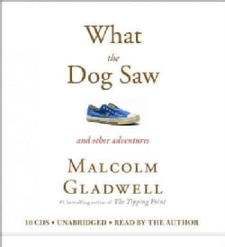 What the Dog Saw: And Other Adventures (CD-Audio)
