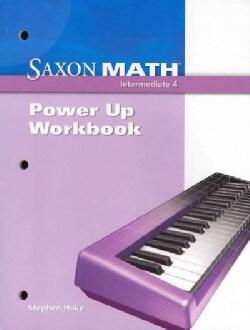 Saxon Math Intermediate 4: Power Up (Paperback)