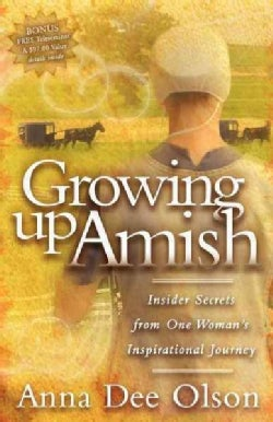 Growing Up Amish: Insider Secrets from One Woman's Inspirational Journey (Paperback)
