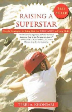 Raising a Superstar: Simple Strategies to Bring Out the Brilliance in Every Child (Paperback)