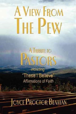 A View from the Pew: A Tribute to Pastors (Paperback)