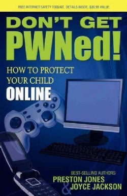 Don't Get PWNed!: How to Protect Your Child Online (Paperback)