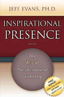 Inspirational Presence: The Art of Transformational Leadership (Paperback)