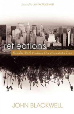 Reflections: Thoughts Worth Pondering One Moment at a Time (Paperback)
