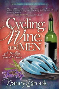 Cycling, Wine, and Men: A Midlife Tour De France (Paperback)