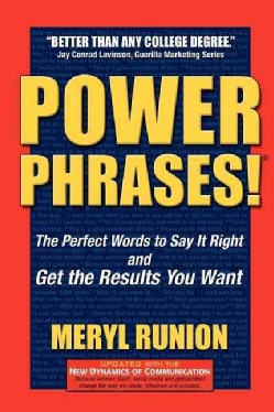 Power Phrases!: The Perfect Words to Say It Right and Get the Results You Want (Paperback)