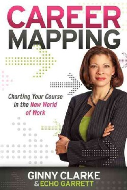 Career Mapping: Charting Your Course in the New World of Work (Paperback)