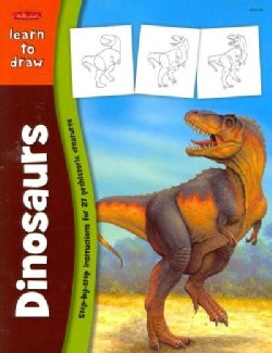 Learn to Draw Dinosaurs: Learn to Draw and Color 27 Prehistoric Creatures, Step by Easy Step, Shape by Simple Shape! (Paperback)
