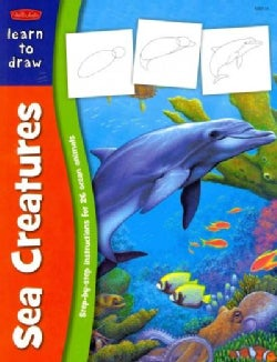 Learn to Draw Sea Creatures: Learn to Draw and Color 26 Favorite Ocean Animals, Step by Easy Step, Shape by Simpl... (Paperback)