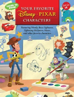 Learn to Draw Your Favorite Disney / Pixar Characters: Featuring Woody, Buzz Lightyear, Lightning McQueen, Mater,... (Paperback)