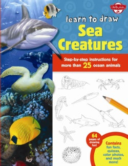 Learn to Draw Sea Creatures: Step-by-Step Instructions for More Than 25 Ocean Animals (Paperback)