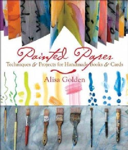 Painted Paper: Techniques & Projects for Handmade Books & Cards (Paperback)
