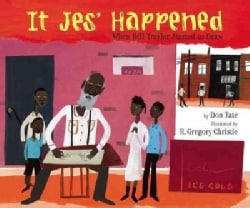 It Jes' Happened: When Bill Traylor Started to Draw (Hardcover)