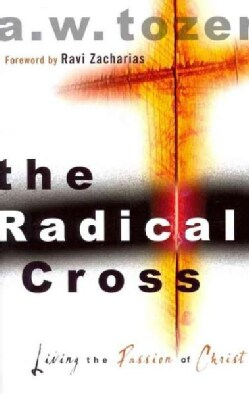 The Radical Cross: Living the Passion of Christ (Paperback)