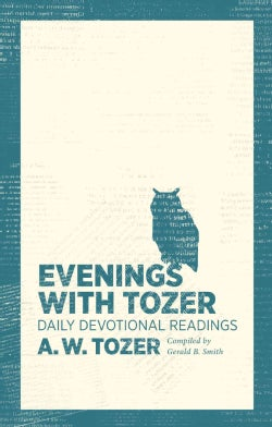 Evenings With Tozer: Daily Devotional Readings (Paperback)