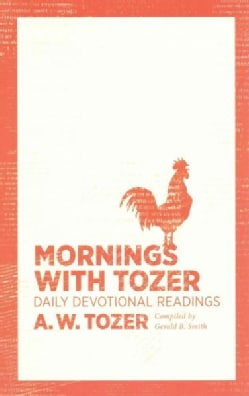 Mornings With Tozer: Daily Devotional Readings (Paperback)