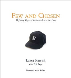 Few and Chosen: Defining Tigers Greatness Across the Eras (Hardcover)
