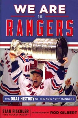 We are the Rangers: The Oral History of the New York Rangers (Paperback)