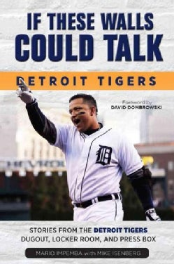 If These Walls Could Talk: Detroit Tigers: Stories from the Detroit Tigers' Dugout, Locker Room, and Press Box (Paperback)