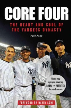 Core Four: The Heart and Soul of the Yankees Dynasty (Paperback)
