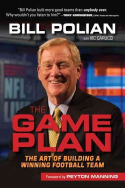 The Game Plan: The Art of Building a Winning Football Team (Hardcover)
