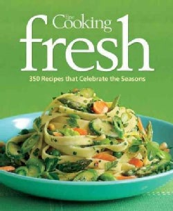 Fine Cooking Fresh: 300 Recipes That Celebrate the Seasons (Paperback)