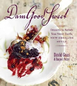 DamGoodSweet: Desserts to Satisfy Your Sweet Tooth, New Orleans Style (Hardcover)