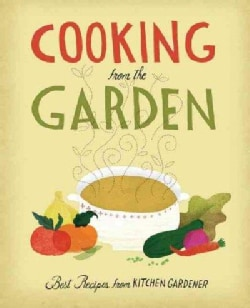 Cooking from the Garden: Best Recipes from Kitchen Gardener (Hardcover)