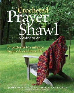 The Crocheted Prayer Shawl Companion: 37 Patterns to Embrace, Inspire, & Celebrate Life (Paperback)