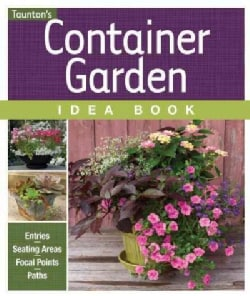 Container Garden Idea Book (Paperback)
