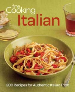 Fine Cooking Italian: 200 Recipes for Authentic Italian Food (Paperback)