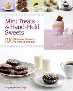 Mini Treats & Hand-Held Sweets: 100 Delicious Desserts to Pick Up and Eat (Paperback)