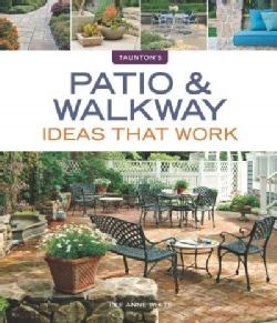 Patio & Walkway Ideas That Work (Paperback)
