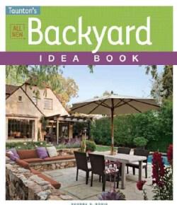 Taunton's All New Backyard Idea Book (Paperback)