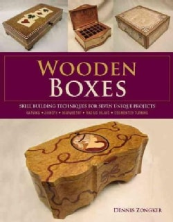 Wooden Boxes: Skill Building Techniques for Seven Unique Projects (Paperback)