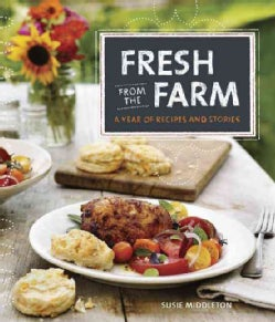 Fresh from the Farm: A Year of Recipes and Stories (Hardcover)