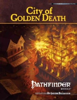 City of Golden Death: Pathfinder Module: Level 5 (Paperback)