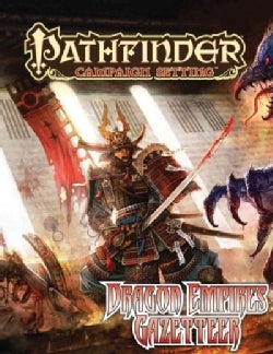 Pathfinder Campaign Setting: Dragon Empires Gazetteer (Paperback)