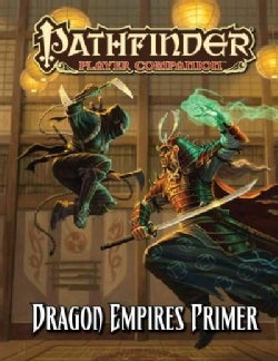 Pathfinder Player Companion: Dragon Empires Primer (Paperback)