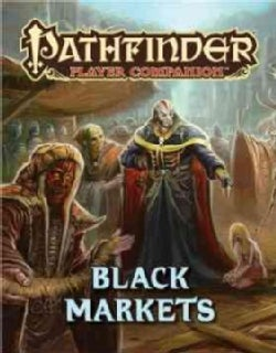 Pathfinder Player Companion: Black Markets (Paperback)