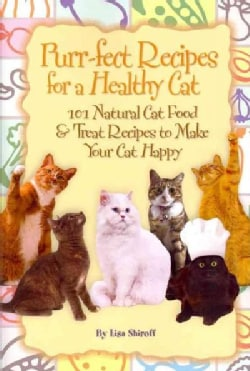 Purr-fect Recipes for a Healthy Cat: 101 Natural Cat Food & Treat Recipes to Make Your Cat Happy (Paperback)