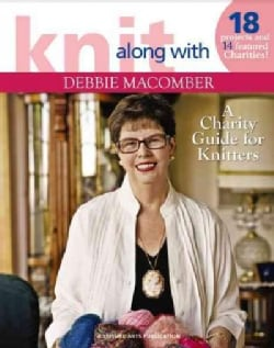 Knit Along with Debbie Macomber: A Charity Guide for Knitters (Paperback)