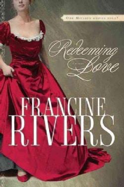 Redeeming Love: A Novel (Hardcover)