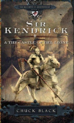 Sir Kendrick and the Castle of Bel Lione (Paperback)