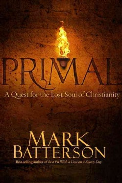 Primal: A Quest for the Lost Soul of Christianity (Paperback)