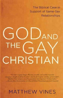 God and the Gay Christian: The Biblical Case in Support of Same-Sex Relationships (Paperback)