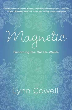 Magnetic: Becoming the Girl He Wants (Paperback)