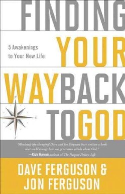 Finding Your Way Back to God: Five Awakenings to Your New Life (Paperback)