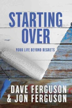 Starting Over: Your Life Beyond Regrets (Hardcover)